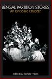 Bengal Partition Stories : An Unclosed Chapter, , 1843312999