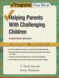 Helping Parents with Challenging Children Positive Family Intervention Parent Workbook, Durand, V. Mark and Hieneman, Meme, 0195332997
