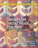 Generalist Social Work Practice : An Empowering Approach Plus MySearchLab with EText, Miley, Karla Krogsrud and O'Melia, Michael W, 0205222994