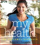 My Health : An Outcomes Approach Plus MasteringHealth with EText -- Access Card Package, Donatelle, Rebecca J., 0321982991