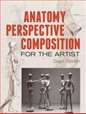 Anatomy Perspective Composition for the Artist, Stan Smith, 0486492990