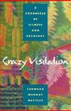 Crazy Visitation : A Chronicle of Illness and Recovery, Nettles, Saundra Murray, 0820322997