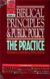 Biblical Principles and Public Policy : The Practice, Chewning, Richard C., 0891092994