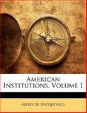 American Institutions, Alexis de Tocqueville, 1143202996