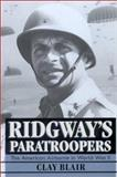 Ridgway's Paratroopers, Clay Blair, 1557502994