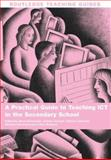 A Practical Guide to Teaching ICT in the Secondary School, Steve Kennewell, 0415402999