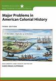 Major Problems in American Colonial History, Kupperman, Karen Ordahl and Paterson, Thomas G., 0495912999