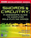 Swords and Circuitry : A Designer's Guide to Computer Role-Playing Games, Hallford, Neal, 0761532994