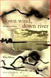 Down Wind, down River, William Witherup, 0931122996