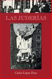 Las Juderías, Carlos Lopez Dzur, 146337299X