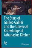 The Stars of Galileo Galilei and the Universal Knowledge of Athanasius Kircher, Buonanno, Roberto, 3319002996