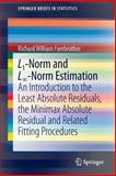L1-Norm and l-Norm Estimation : An Introduction to the Least Absolute Residuals, the Minimax Absolute Residual and Related Fitting Procedures, Farebrother, Richard William, 3642362990