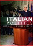 Italian Politics : Adjustment under Duress, Bull, Martin J. and Newell, James L., 0745612997