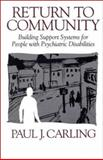 Return to Community : Building Support Systems for People with Psychiatric Disabilities, Carling, Paul J., 0898622999