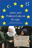 Islam and Political-Cultural Europe, Durham, W. Cole and Kirkham, David M., 1409452999