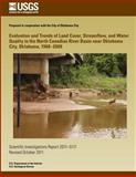 Evaluation and Trends of Land Cover, Streamflow, and Water Quality in the North Canadian River Basin near Oklahoma City, Oklahoma, 1968?2009, U. S. Department U.S. Department of the Interior, 1499622996