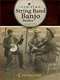 Old Time String Band Banjo Styles, Joseph Weidlich, 1574242997