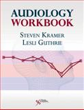 Audiology Workbook, Kramer, Steven and Guthrie, Lesli, 1597562998