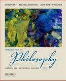 Introduction to Philosophy : Classical and Contemporary Readings, Perry, John and Bratman, Michael, 0199812993