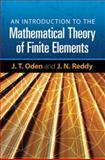 An Introduction to the Mathematical Theory of Finite Elements, Oden, J. T. and Reddy, J. N., 0486462994