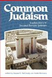 Common Judaism : Explorations in Second-Temple Judaism, Reinhartz, Adele, 0800662997