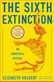 The Sixth Extinction, Elizabeth Kolbert, 0805092994
