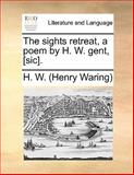 The Sights Retreat, a Poem by H W Gent, [Sic], H. W. (Henry Waring), 1140992996