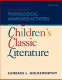 Sourcebook of Phonological Awareness Activities : Children's Classic Literature, Goldsworthy, Candace L., 1435492994