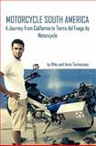 Motorcycle South America, Mike Tornincasa and Amie Tornincasa, 145376299X