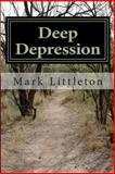 Deep Depression, Mark Littleton, 1482092999