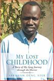 My Lost Childhood, Abraham Deng Ater, 1493122991