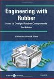 Engineering with Rubber : How to Design Rubber Components, Alan Gent, 1569902992
