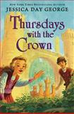 Thursdays with the Crown, Jessica Day George, 1619632993