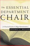 The Essential Department Chair : A Practical Guide to College Administration, Buller, Jeffrey L., 1882982991