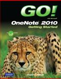 GO! with Microsoft OneNote 2010 Getting Started, Gaskin, Shelley and Martin, Carol, 0132542994