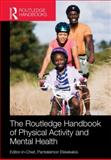 Routledge Handbook of Physical Activity and Mental Health, , 0415782996