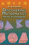 Discovering Mathematics : The Art of Investigation, Gardiner, A., 0486452999