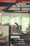 Architects and Their Practices : A Changing Profession, Symes, Martin and Eley, Joanna, 0750612991