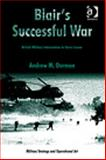 Blair's Successful War : British Military Intervention in Sierra Leone, Dorman, Andrew, 0754672999