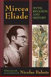 Mircea Eliade : Myth, Religion, and History, , 1412852994