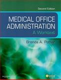 Medical Office Administration : A Worktext, Potter, Brenda A., 1416052992