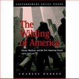 The Wilding of America : Money, Mayhem, and the New American Dream, Derber, Charles, 1429232994