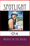 Spotlight on Women on the Rocks, Regina Schulte-Ladbeck, 1493592998