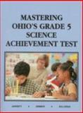 Mastering Ohio's Grade 5 Science Achievement Test, Mark Jarrett and Stuart Zimmer, 1882422996