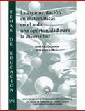 La Argumentación en la Construcción del Conocimiento Matemático en el Aula : Una Oportunidad para la Diversidad, León, Olga Lucía and Calderón, Dora Inés, 9586162990