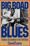 Big Road Blues, David Evans, 0306803003