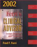 Clinical Advisor 2002 : Instant Diagnosis and Treatment, Ferri, Fred F., 0323013007