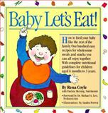 Baby Let's Eat!, Rena Coyle and Patricia Messing, 089480300X