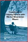 Guidebook on Helping Persons with Mental Retardation Mourn, Kauffman, Jeffrey, 0895033003