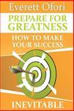 Prepare for Greatness, Everett Ofori, 0921143001